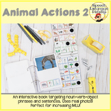 Animal Actions 2: Interactive Book to Increase MLU