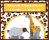 Animal Adaptations Create an Animal Project: Biological Sciences