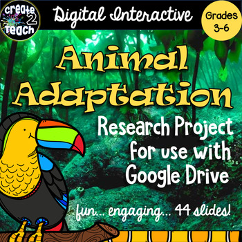 Animal Adaptations Digital Interactive Research Project for Google Drive