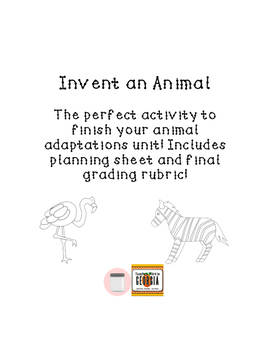 Animal Adaptations Invent an Animal - Project, Rubric, and