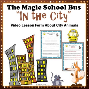 "Animal Adaptations Magic School Bus ""In the City"" Video Response Worksheet"