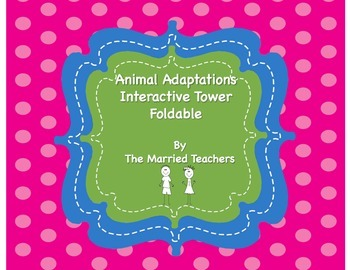 Animal Adaptations Science Interactive Tower Foldable