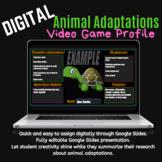 Animal Adaptations Video Game Profile DIGITAL Google Slide