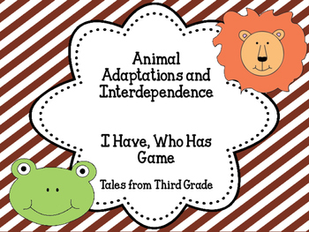 Animal Adaptations and Interdependence I Have Who Has Game