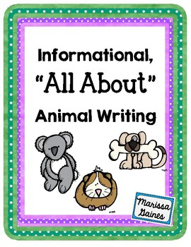 """Animal """"All About"""" Informational Writing Packet"""
