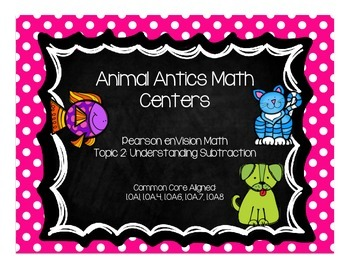 Animal Antics Math Centers-Pearson enVision First Grade Math Topic 2