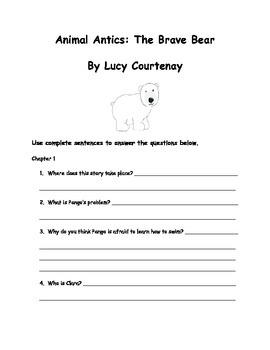 Animal Antics: The Brave Bear  By Lucy Courtenay Comprehension Packet