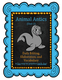 Animal Antics Unit 1:  Daily Editing, Elaboration, and Vocabulary