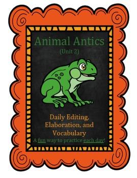 Animal Antics Unit 2:  Daily Editing, Elaboration, and Vocabulary