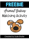 Animal Babies Matching Activity (FREEBIE!)