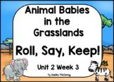 Animal Babies Roll, Say, Keep!