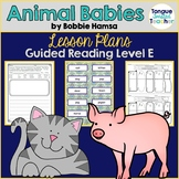 Animal Babies by Bobbie Hamsa, Guided Reading Lesson Plan Level E