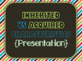 Inherited & Acquired Presentation