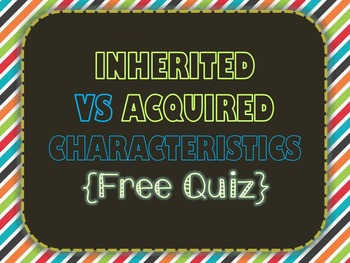 Inherited & Acquired Quiz
