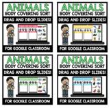 "Animal Body Coverings Digital Interactive Sort (""Google Slides"")"