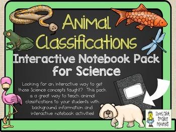 Animal Classifications ~ Science Interactive Notebook Pack