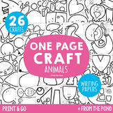 Animal Craft Activities Pack - One Page Print & Go Crafts + Writing Papers