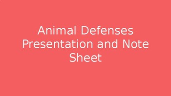Animal Defenses PowerPoint and Note Sheet