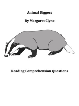 Animal Diggers by Margaret Clyne Reading Comprehension Questions