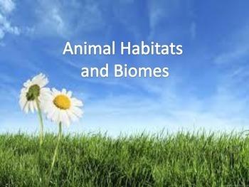 Animal Enviroments and Biomes