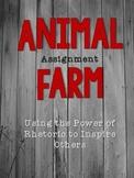 Animal Farm Assignment: Using the Power of Rhetoric to Inspire