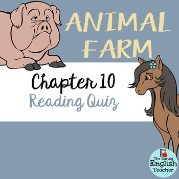 Animal Farm Chapter 10 Reading Quiz
