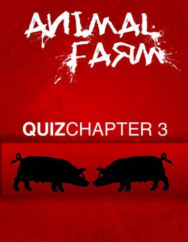 Animal Farm Chapter 3 Quiz