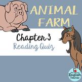 Animal Farm Chapter 3 Reading Quiz