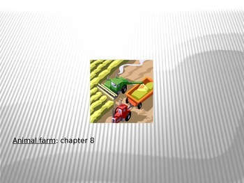 Animal Farm Chapter 8 PPT