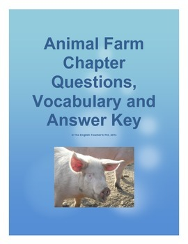 Animal Farm Chapter Questions and Vocabulary with Answer Key