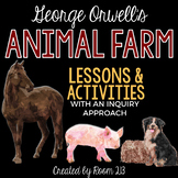 Animal Farm Activities & Lessons with an Inquiry Approach