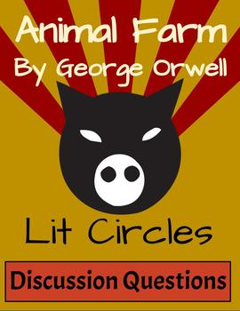 Animal Farm Lit Circle Discussion Questions