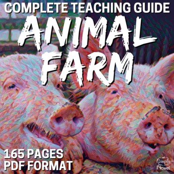 Animal Farm Literature Guide, Complete Teaching Unit for Animal Farm by Orwell