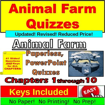 Animal Farm Quizzes, chapters 1-10:  Paperless, PowerPoint