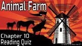 Animal Farm Reading Comprehension Quiz: Chapter 10