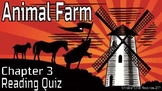 Animal Farm Reading Comprehension Quiz: Chapter 3