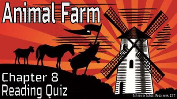 Animal Farm Reading Comprehension Quiz: Chapter 8