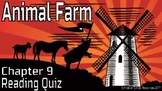 Animal Farm Reading Comprehension Quiz: Chapter 9