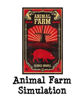 Animal Farm Simulation Unit