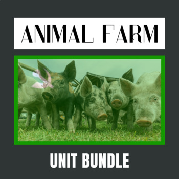 Animal Farm Whole Unit Bundle