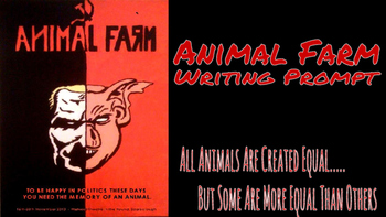 "Animal Farm Writing Assignment: ""More Equal than Others"""