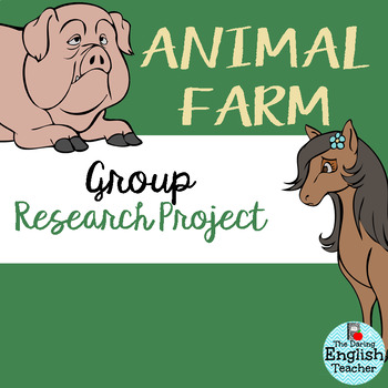 """""""Animal Farm"""" by George Orwell: A Group Research Project"""