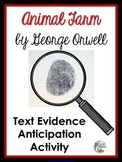 Animal Farm by George Orwell - Text Evidence Anticipation Activity