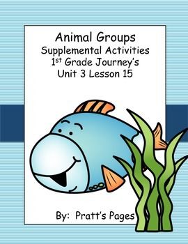 Animal Groups 1st grade Supplemental Activities for Journey's Unit 3 Lesson 15