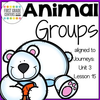 Animal Groups: Journeys First Grade Unit 3 Lesson 15