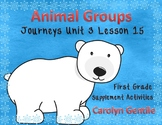 Animal Groups Journeys Unit 3 Lesson 15 First Grade Supplement Activities