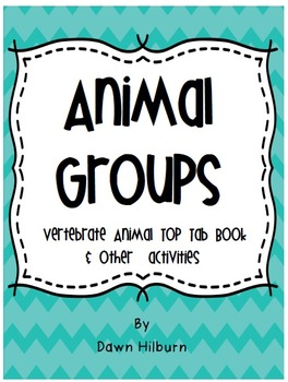 Animal Groups {Vertebrate Animal Top Tab Book and other ac