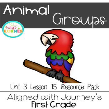 Animal Groups aligned with Journeys 2017 1st Grade Unit 3 Lesson 15