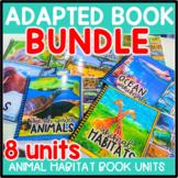 Animal Habitats Adapted Book Units: THE BUNDLE