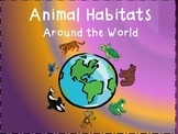 Animal Habitats Around the World Presentation